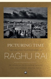 Picturing Time by Raghu Rai