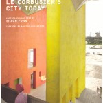 Chandigarh Revealed: Le Corbusier's City Today by Shaun Fynn. Mapin. Pages 240. Rs 3,500